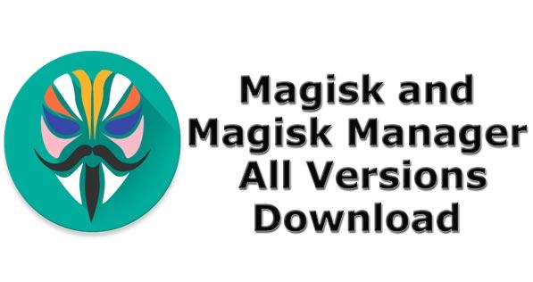 Magisk Versions Download