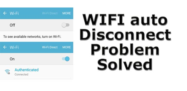 Android Wifi Auto Disconnect Problem Solved