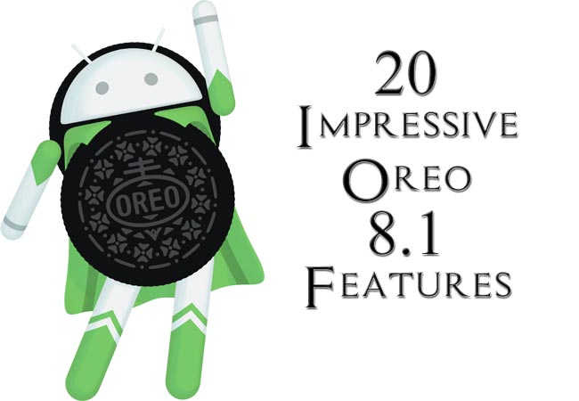 20 Impressive Features Android Oreo 8.1