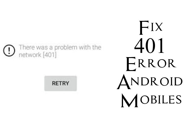 Fix 401 Error Android Mobiles Play Store Youtube