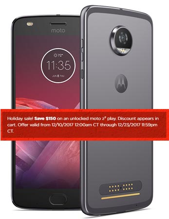 Moto Z2 Play Holiday Sale December 2017 Deal $350