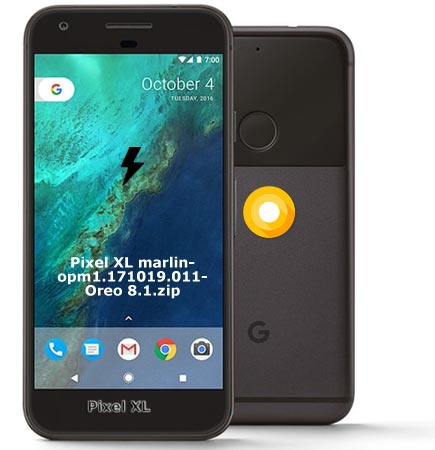 Google Pixel XL OPM171019.011 Oreo 8.1 Firmware Official