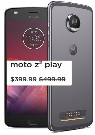 Moto Z2 Play New Year Sale January 2018 Deal For $399