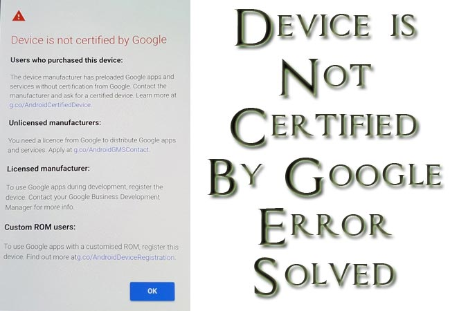 Device is Not Certified By Google Error-Solution - Android Infotech