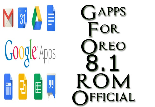 Gapps Oreo 8.1 ROM Download From Official