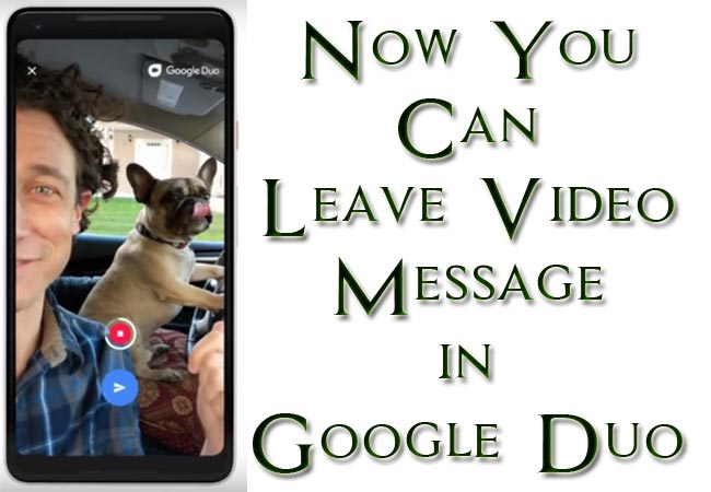 You Can Send Video Mail Message Using Google Duo