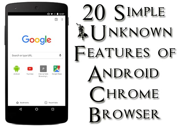 Time to Know 20 Simple Unknown Features of Android Google Chrome Browser