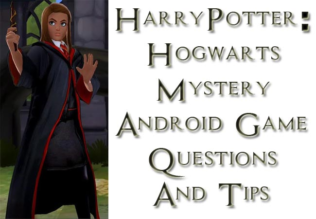 Harry Potter Hogwarts Mystery Android Game Question Answer Tips