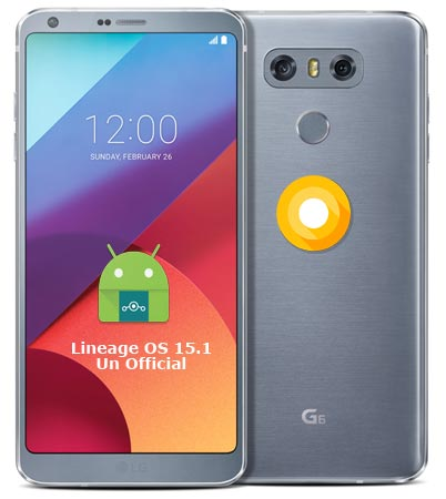 LG G6 Lineage Oreo Unofficial ROM 15.1