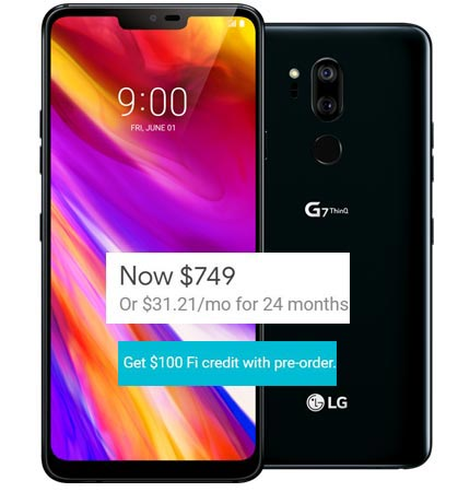 LG G7 ThinQ Project Fi Pre-Order Deal US Region USD 649