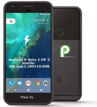 Google Pixel XL Android P Developer Preview 3 Firmware Official