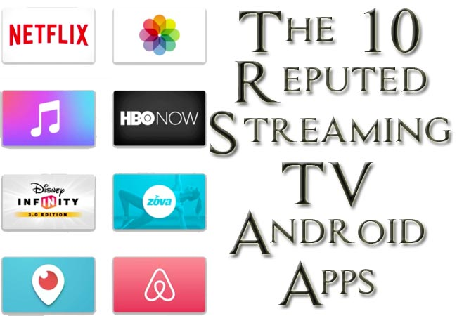 10 Reputed Live Streaming TV Android Apps