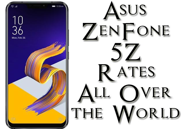 Asus ZenFone 5Z Rates All Over the World