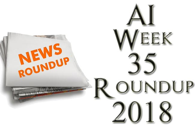 AI Weekly Roundup September First Week 2018