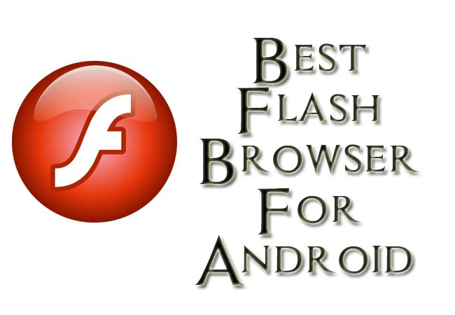 Best Flash Browsers For Android Mobile