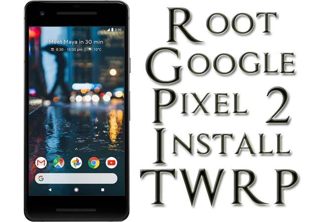 Root Google Pixel 2 Install Official TWRP