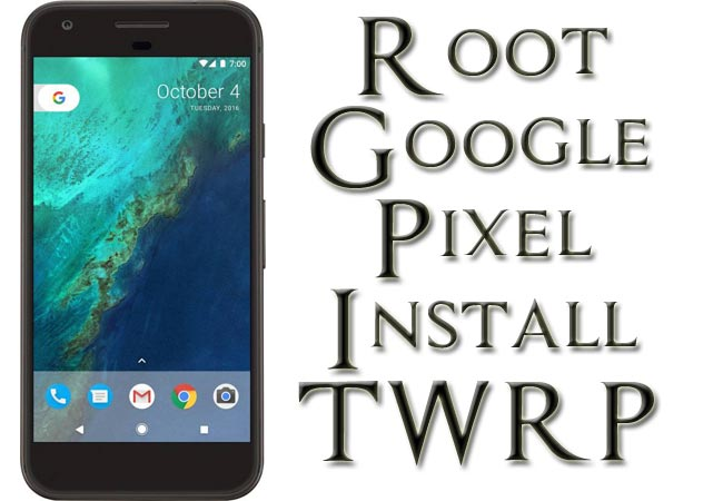 Root Google Pixel Install Official TWRP