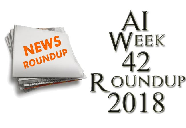 AI Weekly Roundup October Third Week 2018 (Weekly Android News)