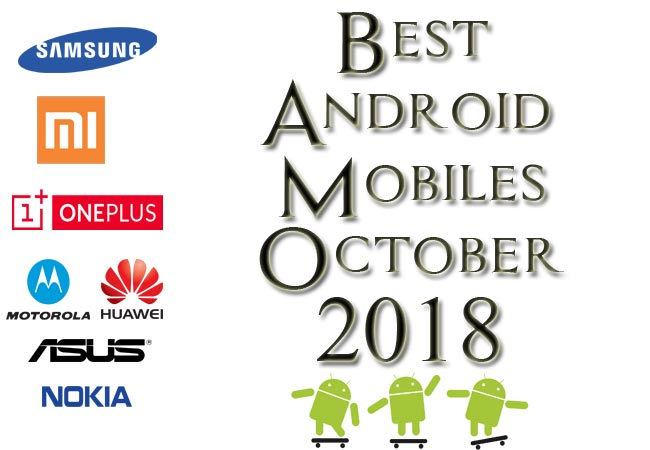 Best Android Mobiles September 2018 Complete List