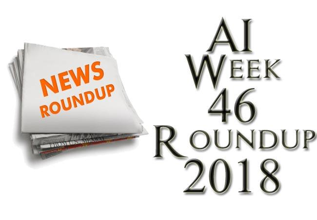 AI Weekly Roundup November Third Week 2018 (Weekly Android News)