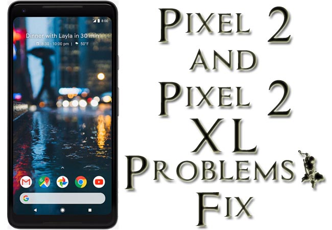 Google Pixel 2 Pixel 2 XL Problems Issues Fix (Solutions)- Regular Updates