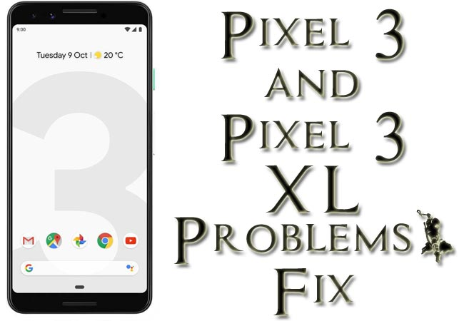 Google Pixel 3 Pixel 3 XL Problems Issues Fix (Solutions)- Regular Updates